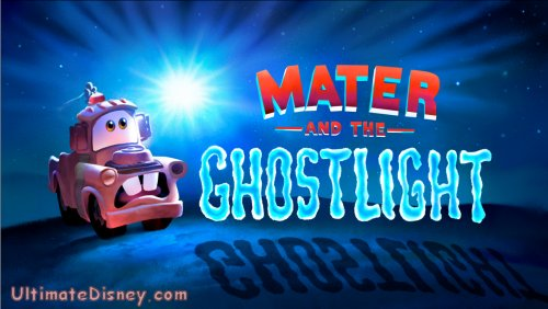 "The title card for ""Mater and the Ghostlight"", an all-new short premiering on the ""Cars"" DVD."