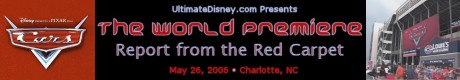 "Click to view UD's report from the ""Cars"" World Premiere in Charlotte"