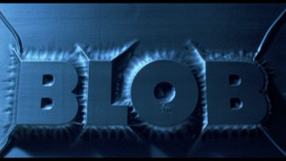 The word Blob slowly forms in both theatrical trailers of 1988's The Blob.