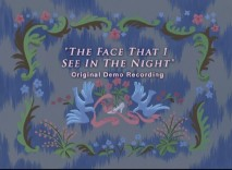 """The Face That I See in the Night"" is one of eight deleted songs presented in demo form."