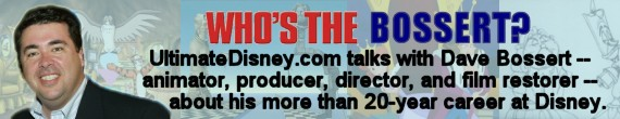 Who's The Bossert? UltimateDisney.com Interviews Dave Bossert, Disney Animation Veteran