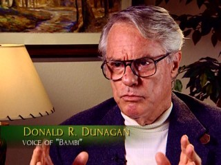 "After many years out of Hollywood's limelight, Bambi's voice actor and model Donald ""Donnie"" R. Dunagan was rediscovered in time to be interviewed for this 2005 DVD making-of documentary."
