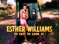 "Fifty years ago, trailers were more forward about actresses' looks. This theatrical preview from 1953 tries to sell ""Easy to Love"" (which isn't on the set) based on Esther Williams being ""so easy to look at."""