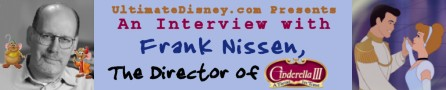 "Click to read UD's interview with Frank Nissen, the director of ""Cinderella III: A Twist in Time""!"
