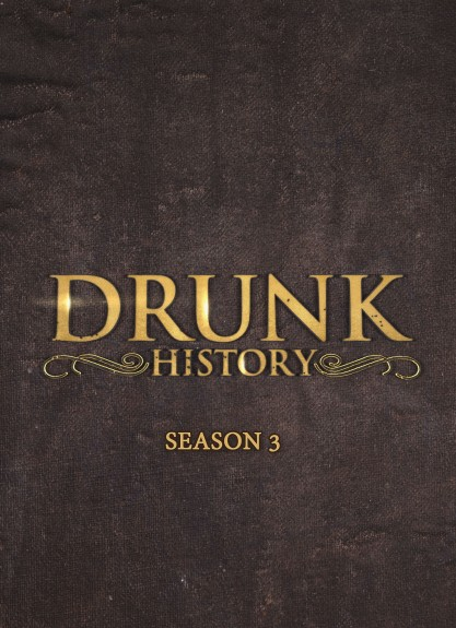 Drunk History: Season 3 DVD cover art -- click to buy from Amazon.com