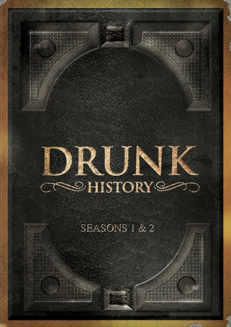 Drunk History: Seasons 1 & 2 DVD cover art -- click to buy from Amazon.com