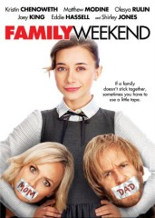 Family Weekend (2013) DVD cover art -- click to buy from Amazon.com