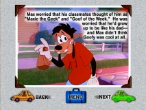 "The DVD storybook provides a fairly thorough re-telling of ""A Goofy Movie"" in one of two ways."