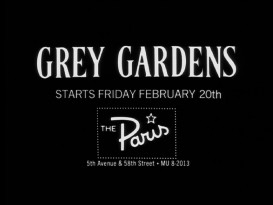 "A theatrical trailer and TV spot promote the release of ""Grey Gardens"" to New York's The Paris theater."