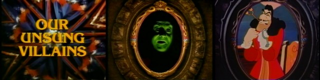 "Later edited into ""Disney's Greatest Villains"", Disneyland episode ""Our Unsung Villains"" has Paul Conried voicing both the Magic Mirror and, in recycled ""Peter Pan"" footage, Captain Hook."