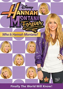 Hannah Montana Forever: Who is Hannah Montana? DVD cover art -- click for larger view and to buy from Amazon.com