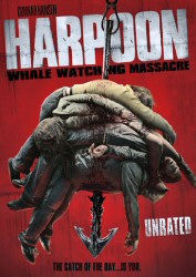 Harpoon: Whale Watching Massacre Unrated DVD cover art - click to buy from Amazon.com