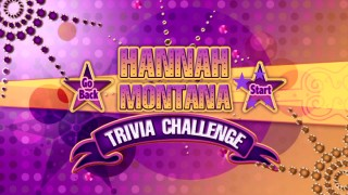 Your dream has come true. A Hannah Montana Trivia Challenge. There's no turning back now. (Unless you choose Go Back.)