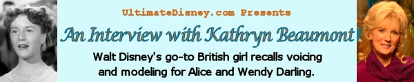 UltimateDisney.com Presents An Interview with Kathryn Beaumont: Walt Disney's go-to British girl recalls voicing and modeling for Alice and Wendy Darling.
