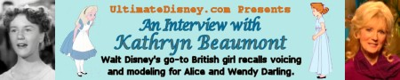 Click to read UD's exclusive interview with Kathryn Beaumont, the voice of Disney's Alice and Wendy!