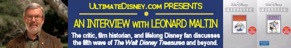 UltimateDisney.com Presents An Interview with Leonard Maltin, the Man Behind the Walt Disney Treasures.
