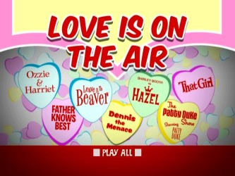 "The DVD main menu for Shout! Factory's sitcom compilation ""Love Is On the Air"" further points to a Valentine's Day theme."