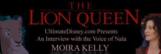 The Lion Queen: UltimateDisney.com Presents - An Interview with the Voice of Nala, Moira Kelly