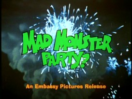 """Mad Monster Party?"", asks the film's original theatrical trailer."
