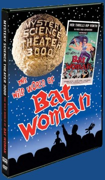 Mystery Science Theater 3000: The Wild World of Bat Woman DVD cover art -- click to buy