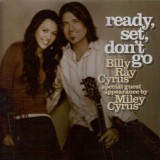Billy Ray Cyrus and Miley Cyrus - Ready, Set, Don't Go (CD Single)