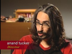 Director Anand Tucker has beautiful hair. For a lady!