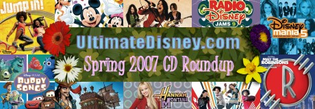 UltimateDisney.com's Spring 2007 CD Roundup