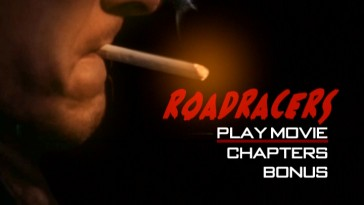 The RoadRacers DVD main menu settles on this cigarette shot to moving lights and a short loop of Johnny Reno.
