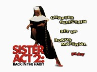 """Sister Act 2: Back in the Habit"", the first in the series to come to DVD, places menu listings next to recycled poster art."