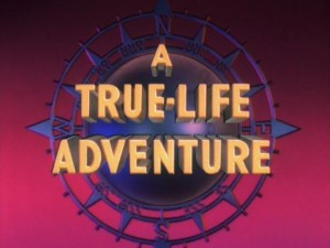 "The True-Life Adventure Title card, as seen at the start of ""Prowlers of the Everglades."""