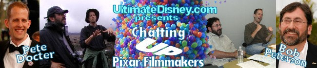 UltimateDisney.com Presents: Chatting UP Pixar Filmmakers Pete Docter & Bob Peterson