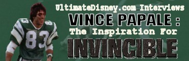 "UltimateDisney.com Interviews Vince Papale, The Man Behind ""Invincible."""