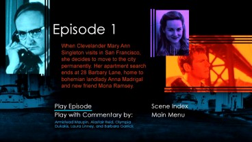 "On DVD, every ""Tales of the City"" episode gets a synopsis and scene index menu."