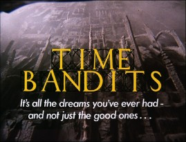 Time Bandits' trailer, which downplays the dwarves for reasons Gilliam's feature commentary explains, offers voiceover guy fun and this nifty tagline.