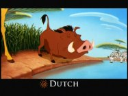 "Dutch is one of the many languages in which the Multi-Language Reel plays Timon and Pumbaa's ""Hakuna Matata"" sequence."
