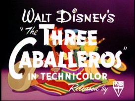 """The Three Caballeros"" is paid less attention than its predecessor and it isn't included here, but this original theatrical trailer for it (inexplicably dropped from the Classic Caballeros Collection) is."