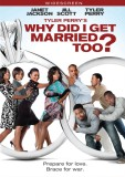 Tyler Perry's Why Did I Get Married Too?: Widescreen DVD cover art -- click to buy from Amazon.com